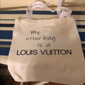 "Handbags - New canvas tote ""My other bag is a Louis Vuitton"""
